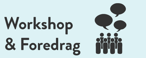 Workshop og foredrag